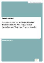 Elternsorgen im Verlauf logopädischer Therapie: Ein Prä-Post-Vergleich auf Grundlage des Worrying-Prozess-Modells