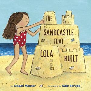 The Sandcastle That Lola Built Book