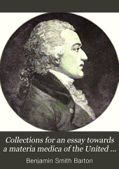 Collections for an essay towards a materia medica of the United States: Philadelphia, 1798 & 1804. With biography and portrait