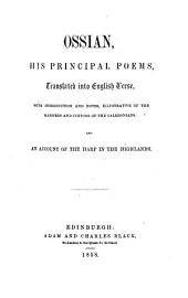 Ossian; his principal poems, translated into English verse [by-Holl, J. Wodrow, T. T. Burke and others from Macpherson's prose translation]. With introduction and notes, illustrative of the manners and customs of the Caledonians, etc