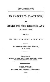 Infantry Tactics: School of the battalion and instruction for light infantry or rifle