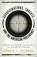 Assassinations  Threats  and the American Presidency PDF