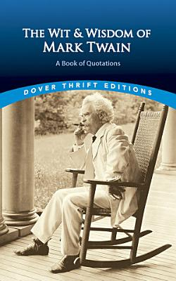 The Wit and Wisdom of Mark Twain PDF