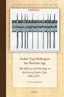 Arabic Type Making in the Machine Age