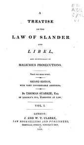 A Treatise on the Law of Slander and Libel: And Incidentally of Malicious Prosecutions, Volume 1