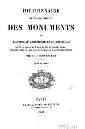 Dictionnaire iconographique des monuments de l'antiquité chrétienne et du moyen âge: Volume1