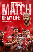 Walsall FC Match of My Life