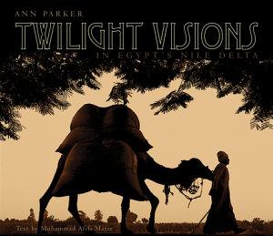 Twilight Visions in Egypt s Nile Delta PDF
