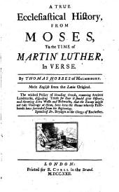 A True Ecclesiastical History from Moses to the Time of Martin Luther: In Verse