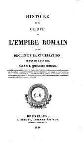 Histoire de la chute de l'Empire romain et du décline de la civilisation: de l'an 250 à l'an 1000