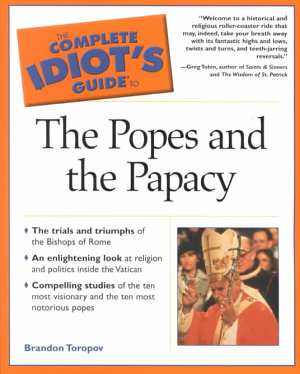 The Complete Idiot s Guide to the Popes and the Papacy