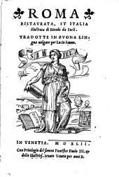 Roma ristaurata et Italia illustrata. Trad. in buona lingua volgare per Lucio Fauno. - Venetia, (Michele Tramezzino) 1542