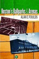 Boston s Ballparks   Arenas PDF