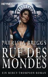 Ruf des Mondes: Mercy Thompson 1 - Roman