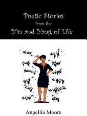 Poetic Stories from the Yin and Yang of Life