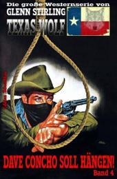 Dave Concho soll hängen: Texas Wolf #4