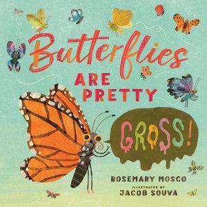 Butterflies Are Pretty     Gross  PDF