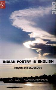 Indian Poetry In English  Roots And Blossoms  part I  PDF