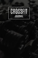 Crossfit Journal: 12 Week Undated Crossfit Journal - Record Personal Records, Benchmarks and Wods While You Train