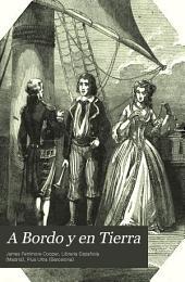 A Bordo y en Tierra: novela marítima. Aventuras del Capitán Miles Wallingford. Primera parte