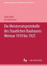 Die Meisterratsprotokolle des Staatlichen Bauhauses Weimar 1919 1925 PDF