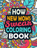 How New Moms Swear Coloring Book