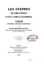 Les steppes de la mer Caspienne, le Caucase, la Crimée et la Russie méridionale: Voyage pittoresque, historique et scientifique, Volume1