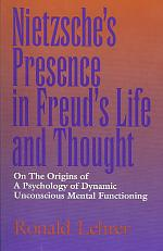 Nietzsche's Presence in Freud's Life and Thought