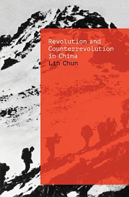 Revolution and Counterrevolution in China