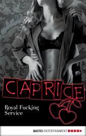Royal Fucking Service - Caprice: Erotikserie
