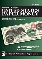 Standard Catalog of United States Paper Money: Edition 30