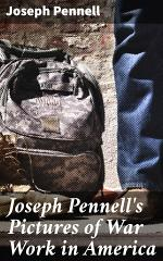 Joseph Pennell's Pictures of War Work in America