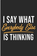 I Say What Everybody Else Is Thinking Book PDF