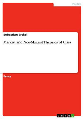 Marxist and Neo Marxist Theories of Class
