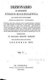 Dizionario di erudizione storico-ecclesiastica da S. Pietro sino ai nostri giorni specialmente intorno ai principali santi, beati, martiri...