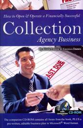 How to Open & Operate a Financially Successful Collection Agency Business: With Companion CD-ROM