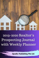 2019 2020 Realtor s Prospecting Journal with Weekly Planner
