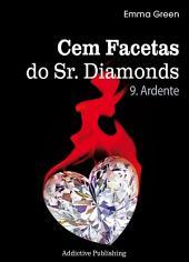 Cem Facetas do Sr. Diamonds - vol. 9: Ardente