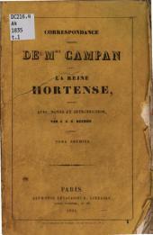 Correspondance inédite de Mme Campan avec la Reine Hortense: Volume 1