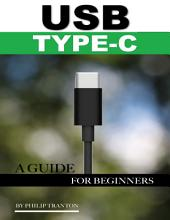 Usb Type C: A Guide for Beginners