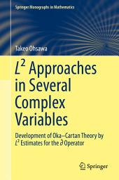 L2 Approaches in Several Complex Variables: Development of Oka–Cartan Theory by L2 Estimates for the d-bar Operator