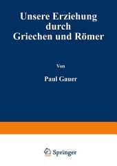 Unsere Erziehung durch Griechen und Römer