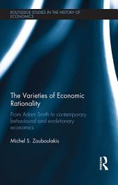 The Varieties of Economic Rationality: From Adam Smith to Contemporary Behavioural and Evolutionary Economics