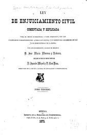 Ley de enjuiciamiento civil: comentada y explicada para su mejor inteligencia y fácil aplicacion; con los formularios correspondientes á todos los juicios, y un repertorio alfabetico de las voces comprendidas en la misma, Volumen 3