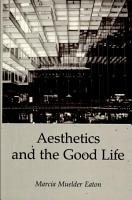 Aesthetics and the Good Life PDF