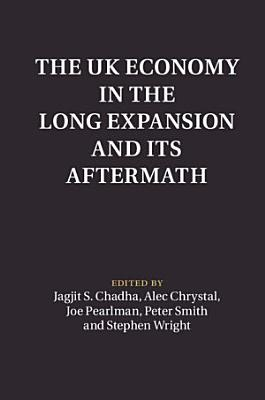The UK Economy in the Long Expansion and its Aftermath