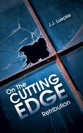 On The CUTTING EDGE: Retribution