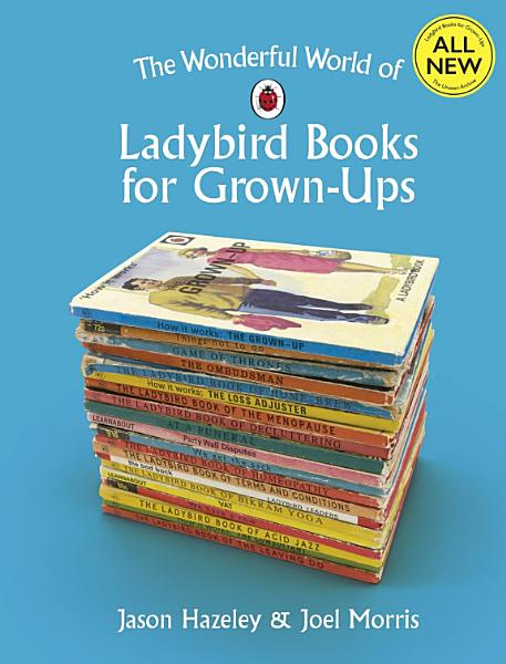 Download The Wonderful World of Ladybird Books for Grown Ups Book