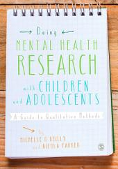 Doing Mental Health Research with Children and Adolescents: A Guide to Qualitative Methods