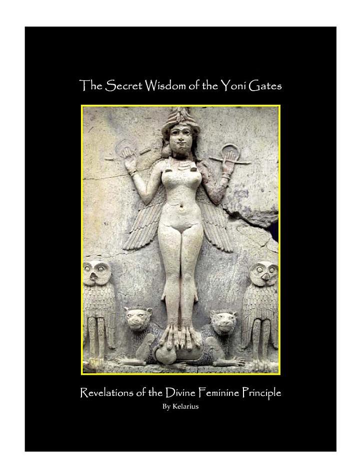 The Secret Wisdom of the Yoni Gates: Revelations of the Divine Feminine Principal